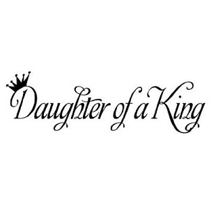 Daughter of a King Wall Decal