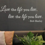 Bob Marley - Love the Life You Live Wall Quote