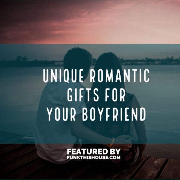 Romantic Gifts for Your Boyfriend