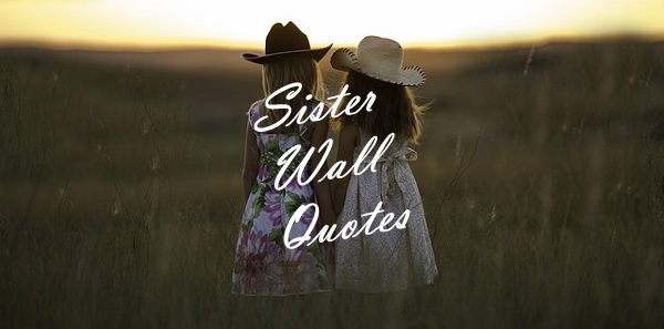 Sister Wall Quotes