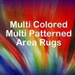 Multi Patterned Multi Colored Area Rugs