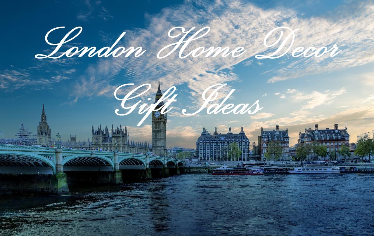 London Home Decor Gift Ideas