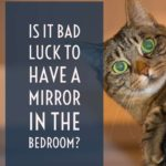 Is it Bad Luck to Have a Mirror in the Bedroom?