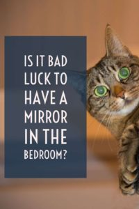 Find out if it's bad luck to have a mirror in the bedroom