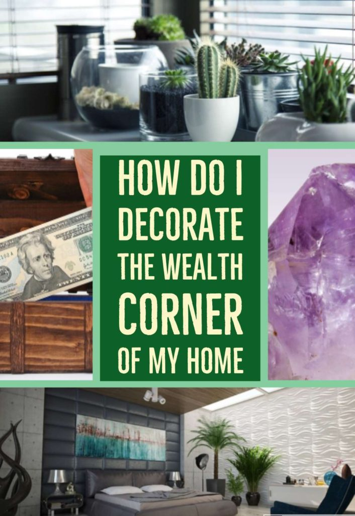 How Do I Decorate the Wealth Corner of My Home