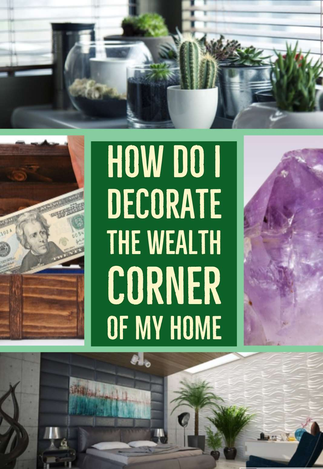 How Should I Decorate The Wealth Corner Of My Home Funk