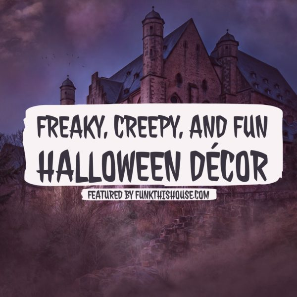 Freaky, Creepy and Fun Halloween Decor Items