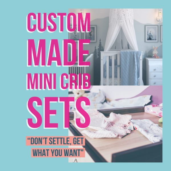 Custom Made Mini Crib Sets