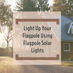 Flagpole Solar Lights