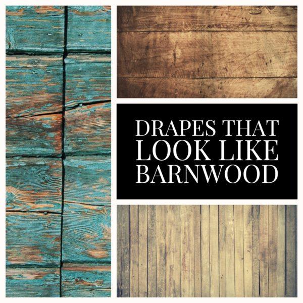 Drapes that look like Barnwood