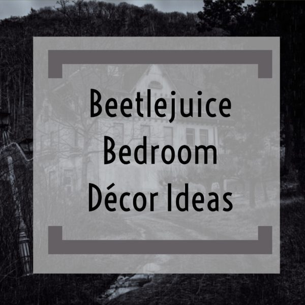 Beetlejuice Bedroom Decor