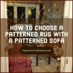 How to choose a patterned rug with a patterned sofa