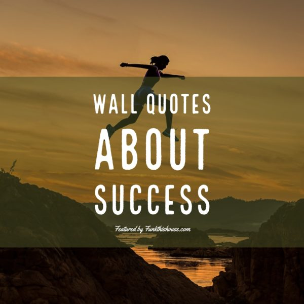 Wall Quotes About Success
