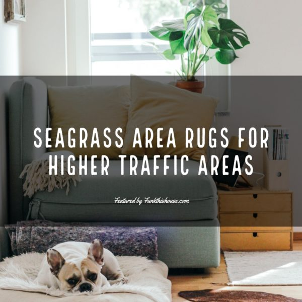 Seagrass Area Rugs for Higher Traffic Areas