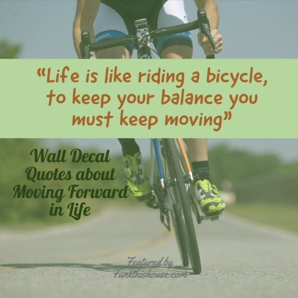 Wall Quotes about Moving Forward in Life