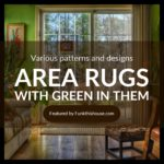 Area Rugs with Green in Them