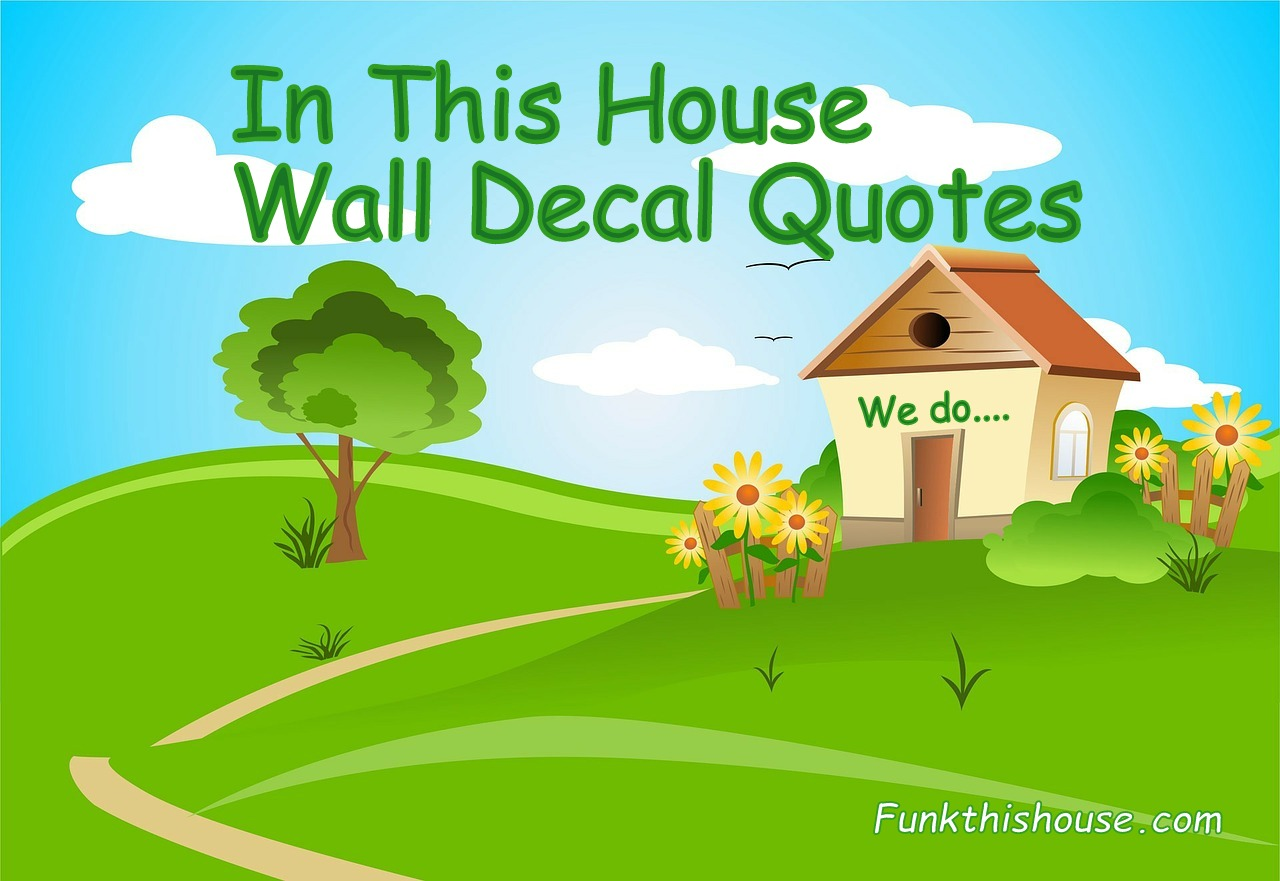 In This House Wall Decal Quotes
