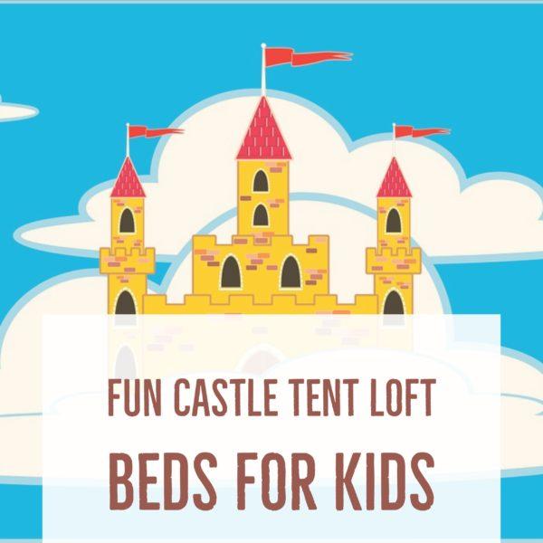 Castle Tent Loft Beds