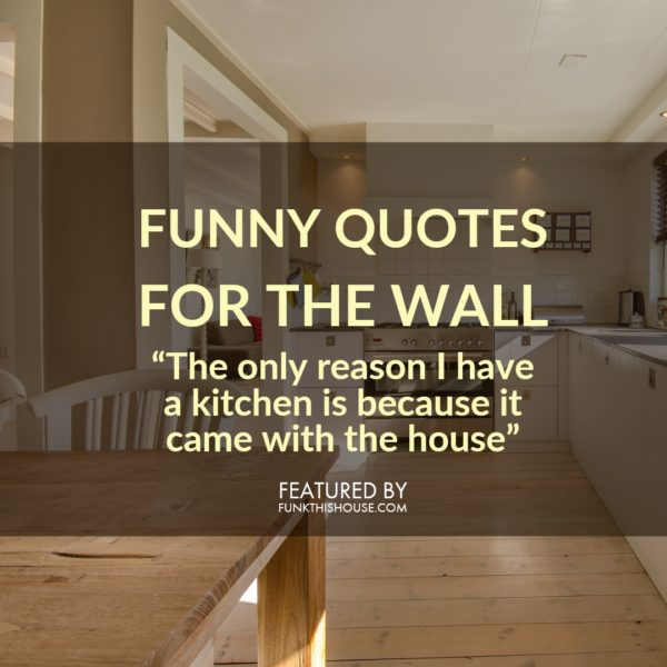 Funny Wall Quotes Change The Energy In The Room