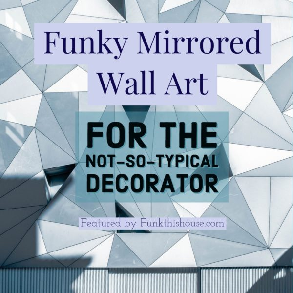 Funky Mirrored Wall Art
