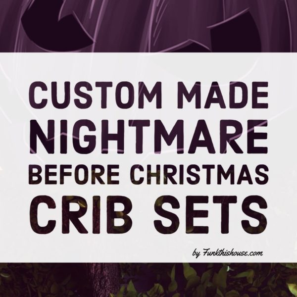 Custom Made Nightmare Before Christmas Crib Sets