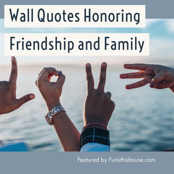 Wall Quotes Honoring Friendship