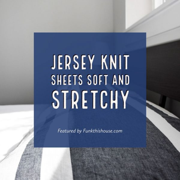 Jersey Knit Sheets Soft and Stretchy