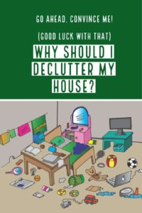 Why Should I Declutter My House