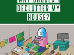 Why Should I Declutter My House?