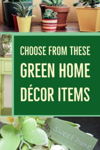 Green Home Decor Items to Choose From