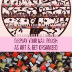 Ornate and Funky Nail Polish Rack – Feature them as Art, Check Out these Artsy Designs