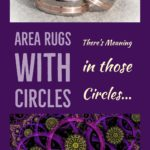 Rugs with Circle Patterns – There's Meaning in Those Circles