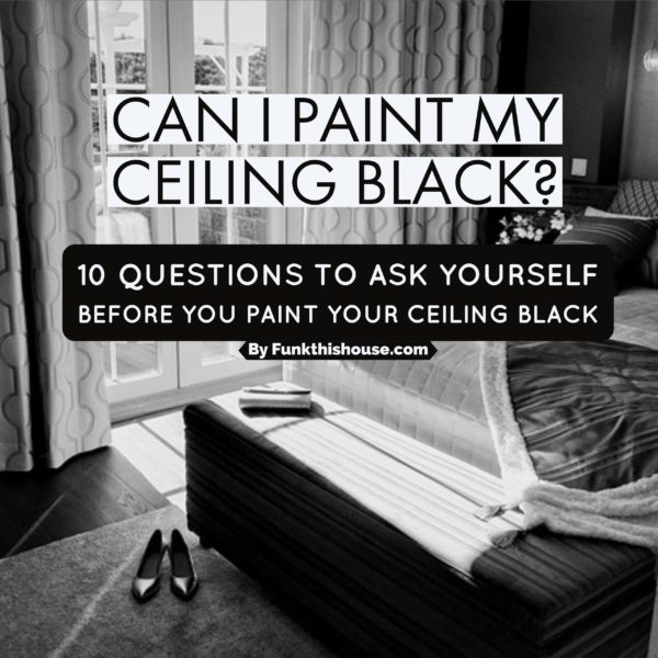 Can you paint your ceiling black?