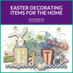 Easter Decorating Items for the Home