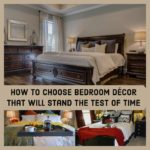 How to Choose Bedroom Decor that Will Stand the Test of Time