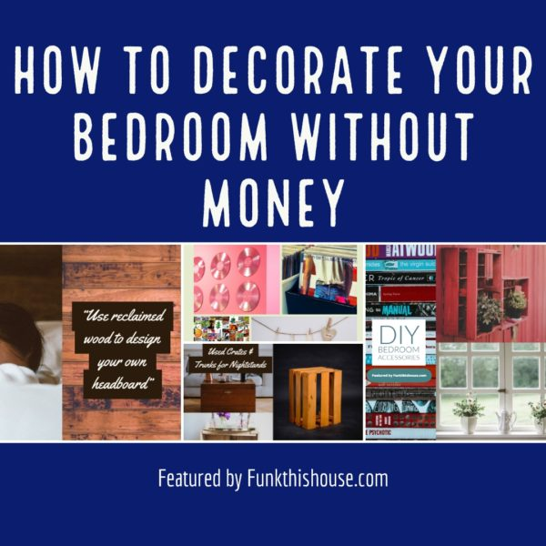 How to Decorate Your Bedroom With No Money
