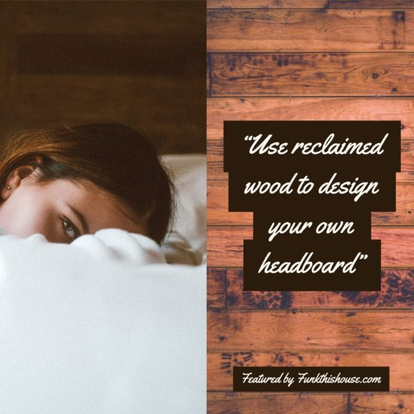 DIY Your Own Headboard with Reclaimed Wood