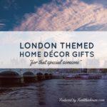 London Themed Home Decor gift Ideas