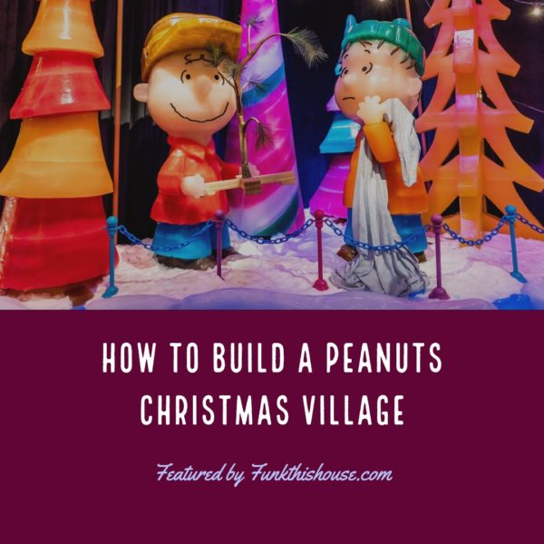 How to Build a Peanuts Christmas Village