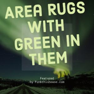 Various designs and shades of green in rugs