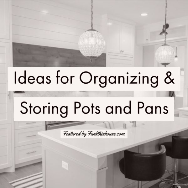 Pots and Pans Storage Ideas