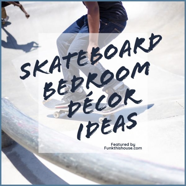 Skateboard Bedroom Decor for a Themed Room