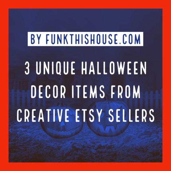 Unique Halloween Decor by Etsy Sellers