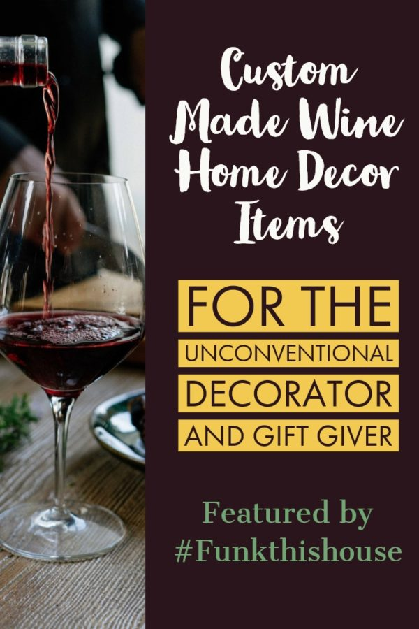 Unique Wine Home Decor Ideas for Personal Use or Gift Giving