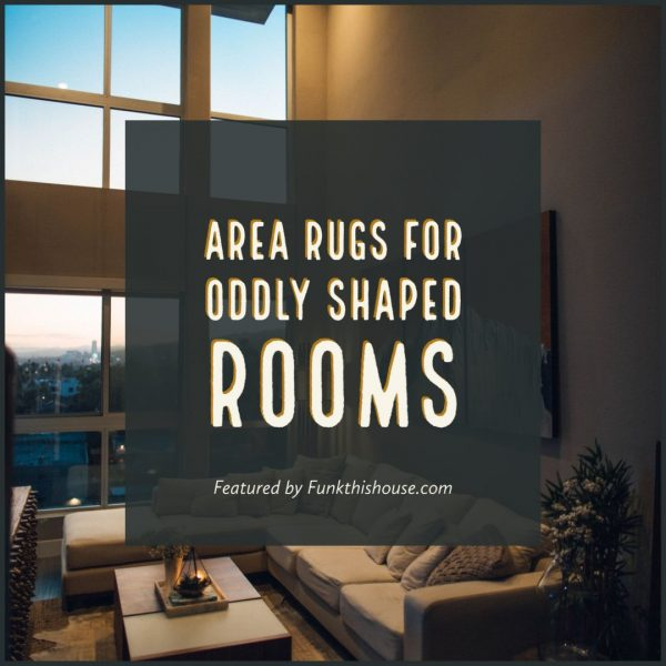 Area Rugs for Oddly Shaped Rooms
