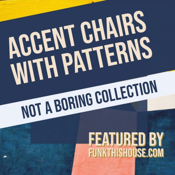 Accent Chairs with Patterns
