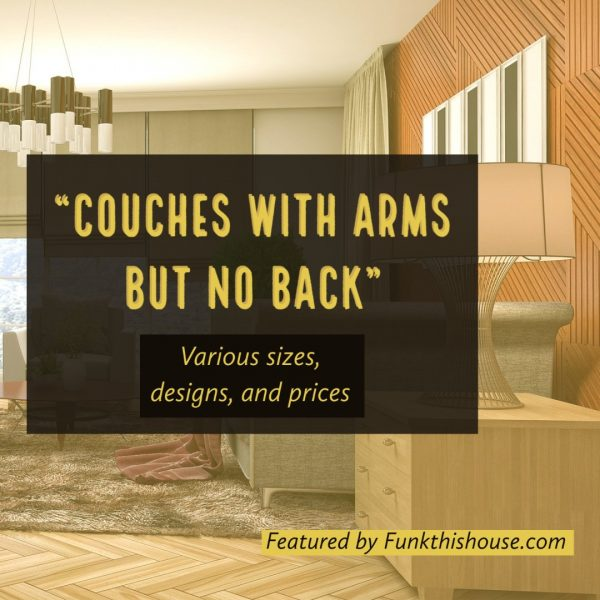 Couch with Arms But no Back - Backless Couches