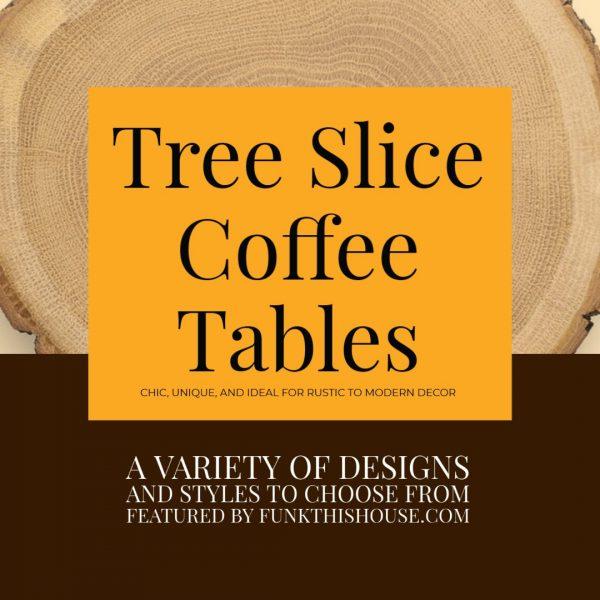 Tree Slice Coffee Tables